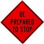 Be Prepared to Stop Roll Up Traffic Sign
